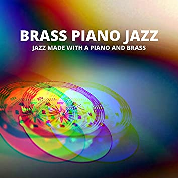 Jazz Made with a Piano and Brass