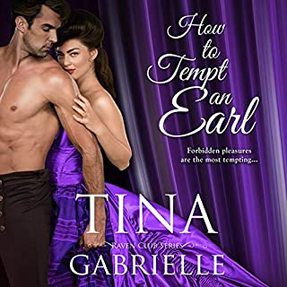 How to Tempt an Earl                   By:                                                                                                                                 Tina Gabrielle                               Narrated by:                                                                                                                                 Hannah Martin                      Length: 7 hrs and 32 mins     Not rated yet     Overall 0.0