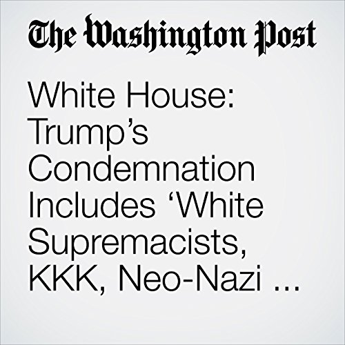 White House: Trump's Condemnation Includes 'White Supremacists, KKK, Neo-Nazi and All Extremist Groups' copertina