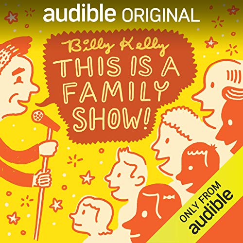 Billy Kelly: This Is a Family Show! cover art