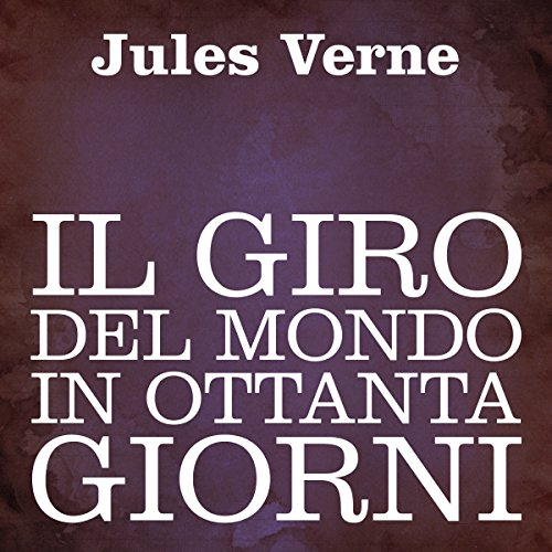 Il giro del mondo in ottanta giorni [Around the World in 80 Days] audiobook cover art