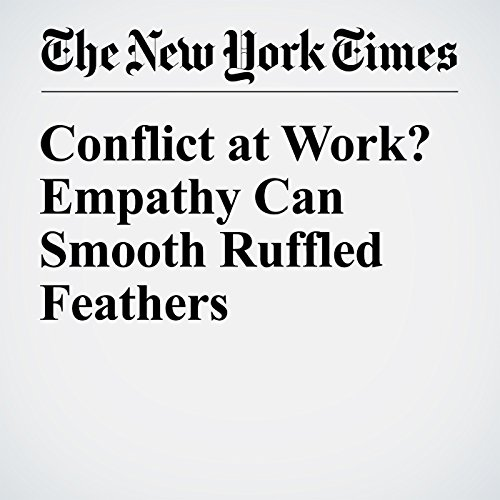 Conflict at Work? Empathy Can Smooth Ruffled Feathers audiobook cover art
