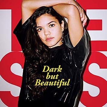 Dark but Beautiful