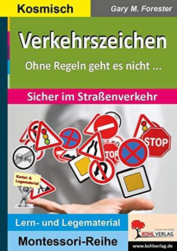 Verkehrszeichen: Ohne Regeln geht es nicht ... Sicher im Straßenverkehr (Montessori-Reihe / Lern- und Legematerial)
