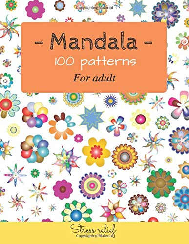 Mandala 100 patterns for adult: Coloring book for adult / 8,5 ' x 11 '/ 100 pages /Relaxation, stress relief, stress relief