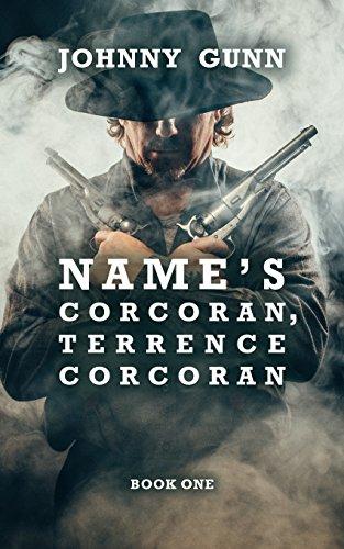 Name's Corcoran, Terrence Corcoran: A Terrence Corcoran Western