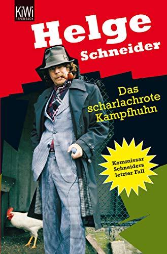 Das scharlachrote Kampfhuhn: Kommissar Schneiders letzter Fall