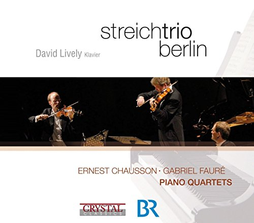 Chausson/Faure: Piano Quartets