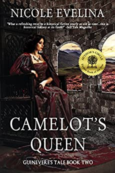 Camelot's Queen: Guinevere's Tale Book 2 by [Nicole Evelina]