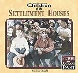 Children of the Settlement Houses