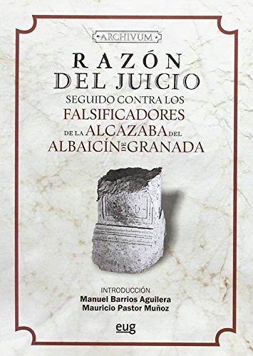 Razón del juicio seguido contra los falsificadores de la Alcazaba del Albaicín de Granada (Archivum)