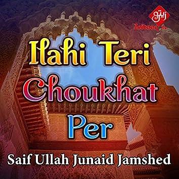 Ilahi Teri Choukhat Per - Single