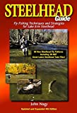 Steelhead Guide, Fly Fishing Techniques and Strategies for Lake Erie Steelhead (Updated and Expanded 4th Edition)