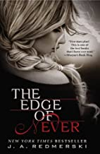 The Edge of Never by J .A. Redmerski (2013-07-02)