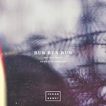 Run Run Run (Acoustic)