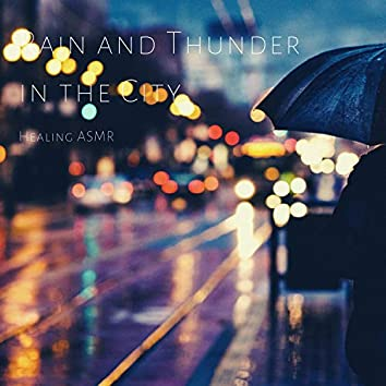 Rain and Thunder in the City for Relaxation, Deep Sleep, Insomnia, Meditation and Study