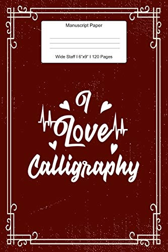 Manuscript Paper: I Love Calligraphy Wide Staff Notebook for Kids and Adults I 110 Pages I Monster Theme I Blank Sheet Music Book for Beginners and Experts I For Flute, Drummers, Piano, Keyboard, Trumpet and other Instruments I Gift Idea for Musiciansの詳細を見る