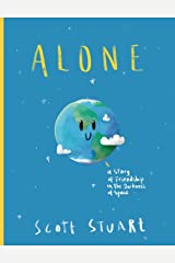 Alone: A Story of Friendship in the Darkness of Space (A Children's Picture Book) Kindle Edition