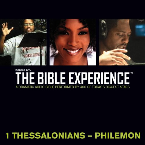 Inspired By … The Bible Experience Audio Bible - Today's New International Version, TNIV: (37) 1 and 2 Thessalonians, 1 and 2 Timothy, Titus, and Philemon     The Bible Experience              By:                                                                                                                                 Inspired By Media Group                               Narrated by:                                                                                                                                 Erika Alexander,                                                                                        Tyrese Gibson,                                                                                        Boris Kodjoe,                   and others                 Length: 1 hr and 18 mins     11 ratings     Overall 4.4