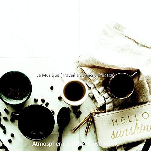 Atmospheric Coffee House Music