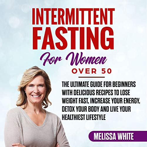 Intermittent Fasting for Women over 50 Audiobook By Melissa White cover art