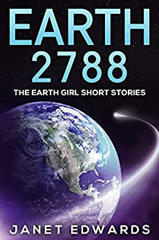 Earth 2788: The Earth Girl Short Stories by [Janet Edwards]