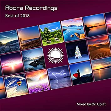 Abora Recordings: Best of 2018 (Mixed by Ori Uplift)
