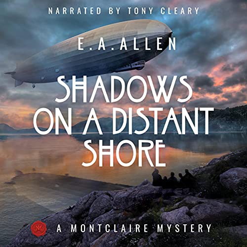 Shadows on a Distant Shore: A Montclaire Mystery, Book 2