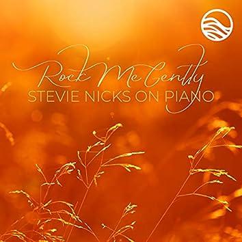 Rock Me Gently: Stevie Nicks on Piano