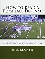 How to Read a Football Defense: Understanding Alignments and Assignments for a Football Defense