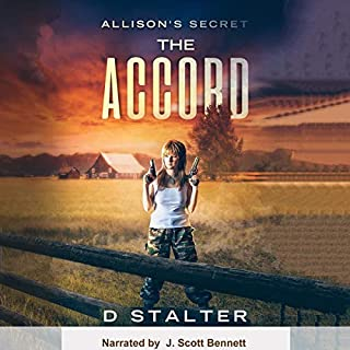 The Accord     Allison's Secret, Book 2              Written by:                                                                                                                                 D Stalter                               Narrated by:                                                                                                                                 J. Scott Bennett                      Length: 6 hrs and 59 mins     Not rated yet     Overall 0.0