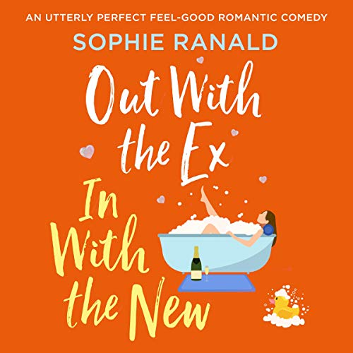 Out with the Ex, in with the New Audiobook By Sophie Ranald cover art