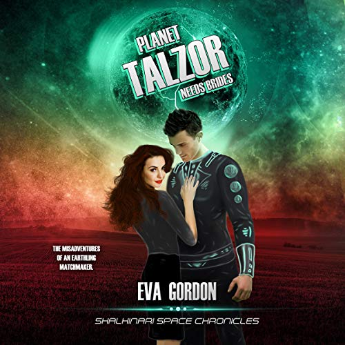 Planet Talzor Needs Brides      Shalhinari Space Chronicles              Written by:                                                                                                                                 Eva Gordon                               Narrated by:                                                                                                                                 Elizabeth Walker                      Length: 8 hrs and 26 mins     1 rating     Overall 5.0