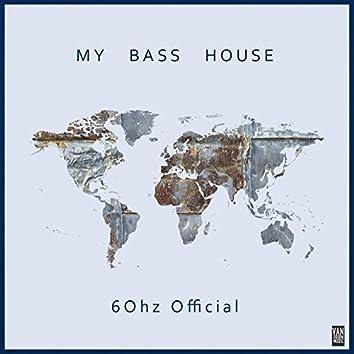 My Bass House