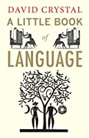 A Little Book of Language (Little Histories)