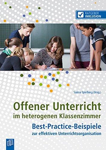 Ratgeber Inklusion: Offener Unterricht im heterogenen Klassenzimmer: Best-Practice-Beispiele zur effektiven Unterrichtsorganisation