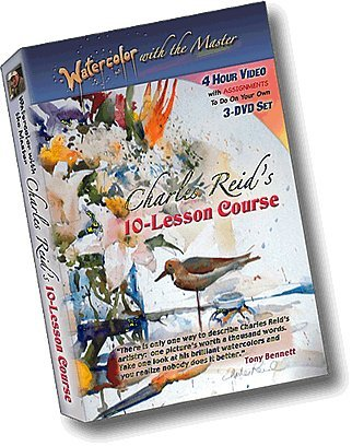 """""""Watercolor With The Master: Charles Reid's 10-Lesson Course"""""""