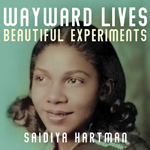 Couverture de Wayward Lives, Beautiful Experiments