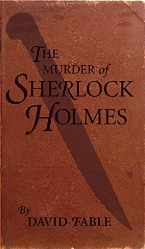 Book: The Murder of Sherlock Holmes by David Fable