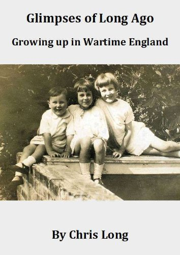 Glimpses of Long Ago: Growing Up in Wartime England (English Edition)