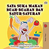 I Love to Eat Fruits and Vegetables (Malay Edition) (Malay Bedtime Collection)