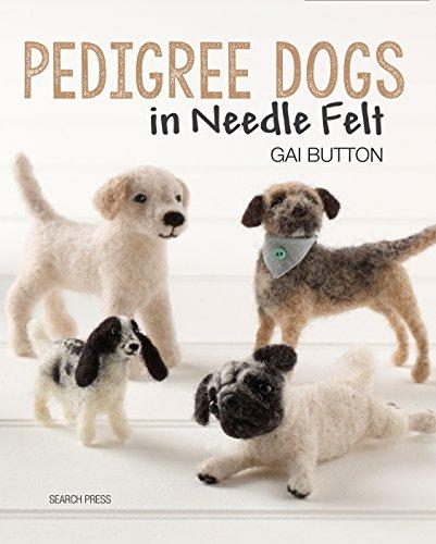 Pedigree Dogs in Needle Felt (English Edition)