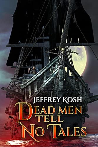 Dead Men Tell No Tales by [Jeffrey Kosh]