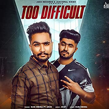 Too Difficult (feat. Arun)