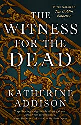 THE WITNESS FOR THE DEAD, Katherine Addison