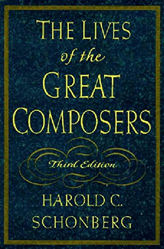 Compare Textbook Prices for The Lives of the Great Composers 3 Edition ISBN 9780393038576 by Schonberg, Harold C.