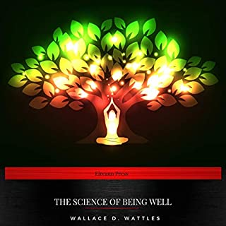 The Science of Being Well                   By:                                                                                                                                 Wallace D. Wattles                               Narrated by:                                                                                                                                 Sarah Jane Barry                      Length: 2 hrs and 32 mins     Not rated yet     Overall 0.0