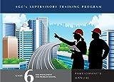 Supervisor Training Program (STP) Unit 6 Participant's Manual: Risk Management and Problem Solving (English Edition)