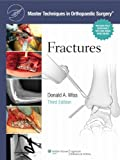 Fractures (Master Techniques in Orthopaedic Surgery)