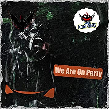 We Are On Party